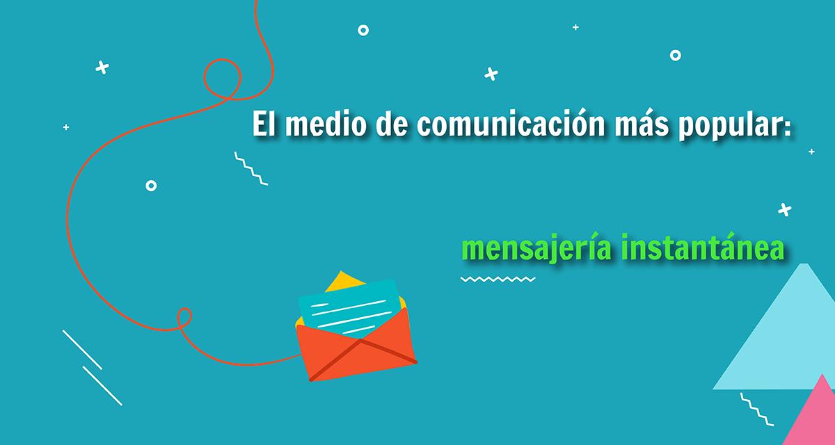 El medio de comunicación más popular: mensajería instantánea